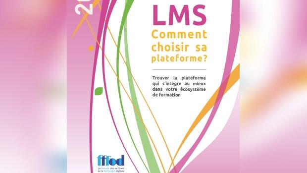 Les six critères pour bien choisir son LMS