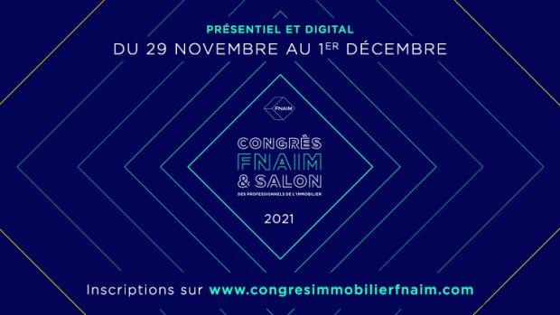 Le Congrès FNAIM 2021 revient en format hybride