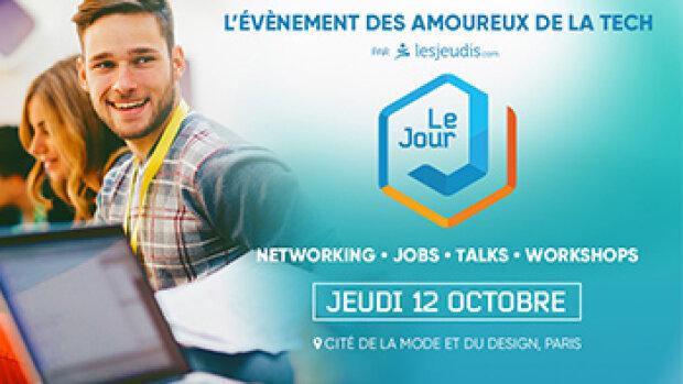 """Le Jour J : l'événement des pros de la """"Tech"""" organisé par LesJeudis"""