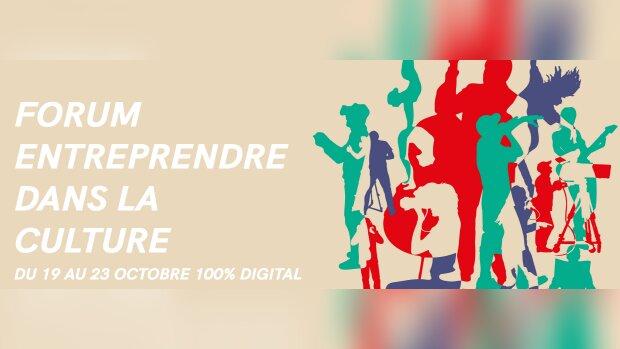 """Le forum """"Entreprendre dans la Culture"""" 2020 se tiendra en ligne"""