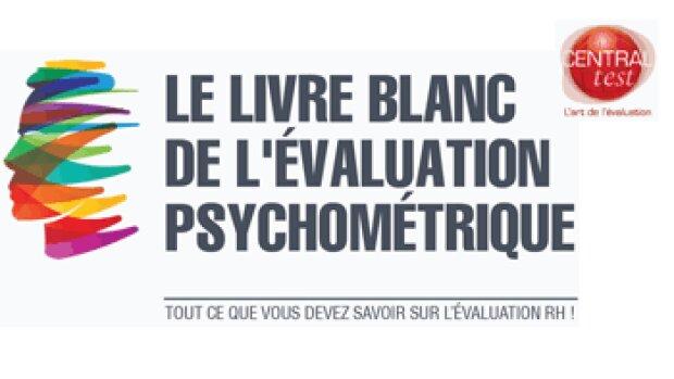 Le premier livre blanc de l'évaluation psychométrique – Central Test