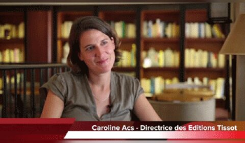 4 min 30 avec Caroline Acs, directrice des Editions Tissot