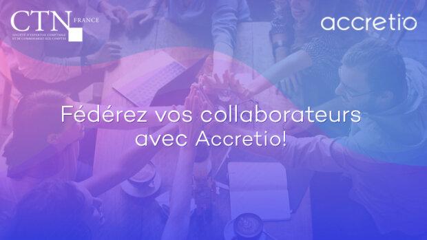 Fédérez vos collaborateurs avec Accretio! - © D.R.