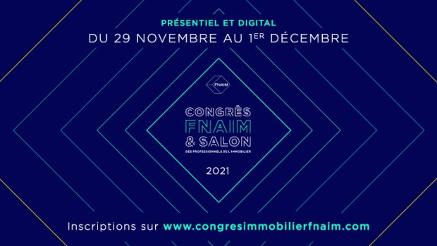 Trois jours durant, l'édition 2021 du Congrès Fnaim mêlera rencontres physiques et digitales - © D.R.