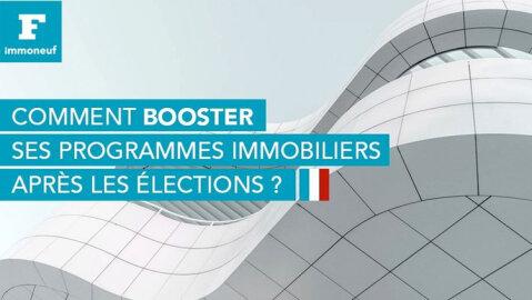 Comment booster ses programmes immobiliers après les élections? -