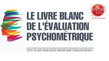 Le premier livre blanc de l'évaluation psychométrique – Central Test - D.R.