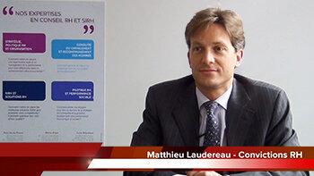 4 min 30 avec Matthieu Laudereau, directeur associé Convictions RH - D.R.