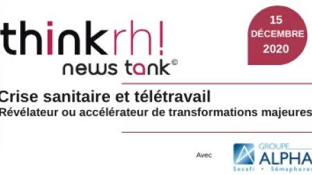 Webinar e-Think RH: «Crise et télétravail: révéler ou accélérer des transformations majeures»