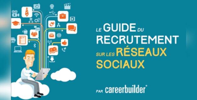 Le guide du recrutement sur les réseaux sociaux - D.R.
