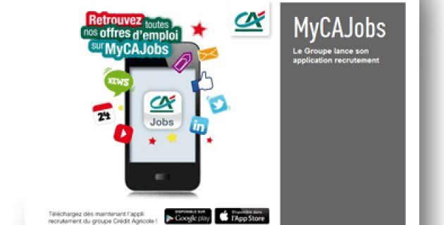 Le groupe Crédit Agricole lance une application mobile de recrutement - D.R.