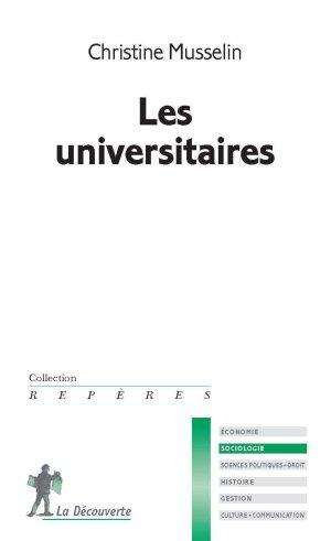 «Les universitaires» de Christine Musselin, a beaucoup intéressé Julien Gossa - © La Découverte